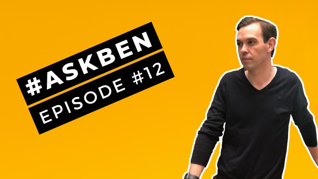AskBen Episode 12