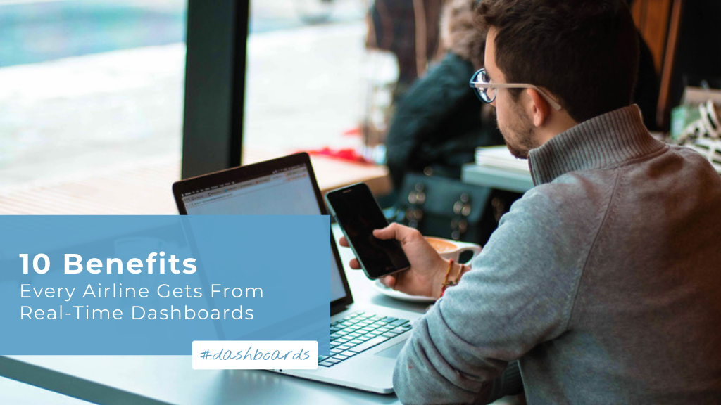 10 Benefits Every Airline Gets From Real-Time Dashboards