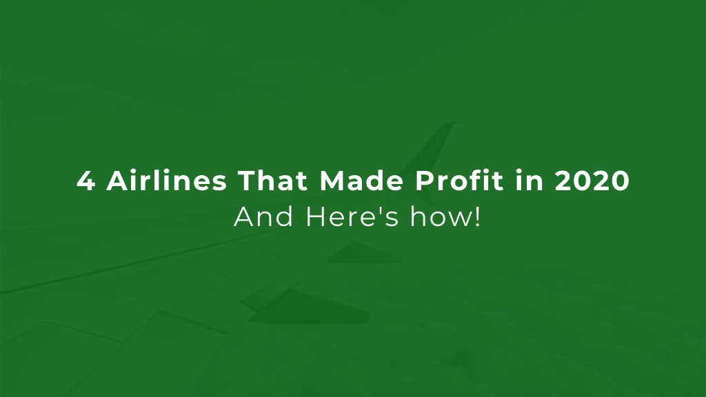 Airlines That Made Profit in 2020
