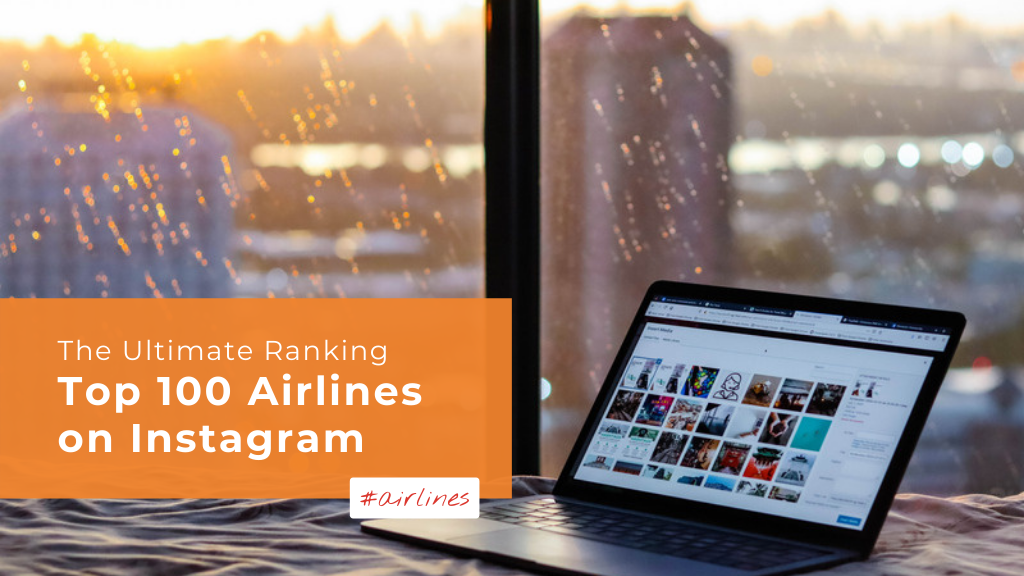 Top 100 Airlines On Instagram