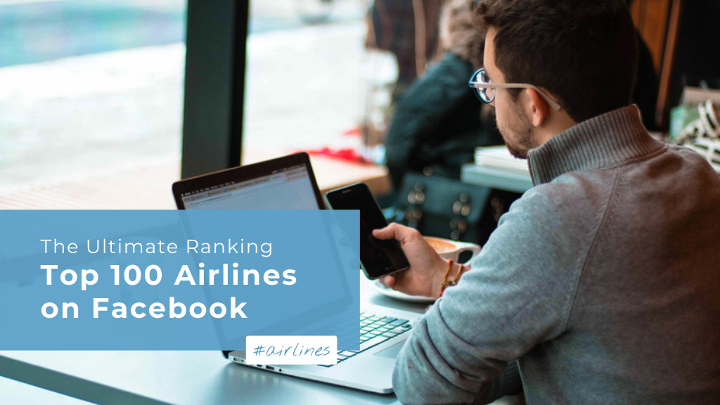 Top 100 Airlines on Facebook