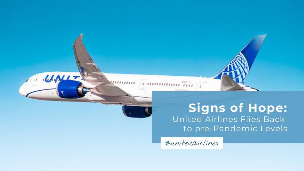 Signs of Hope: United Airlines Flies Back to pre-Pandemic Levels