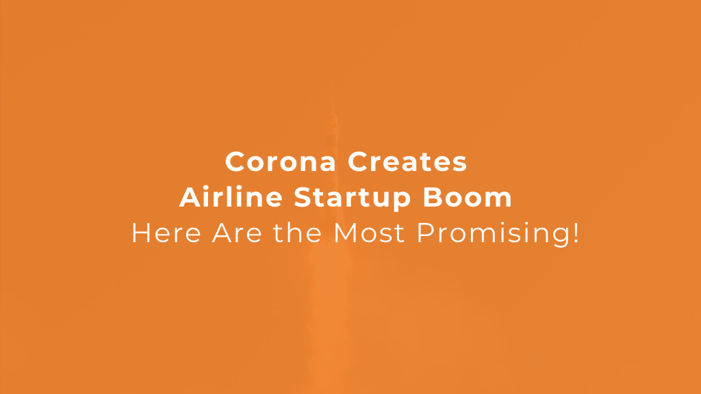 COVID-19 Creates An Airline Startup Boom