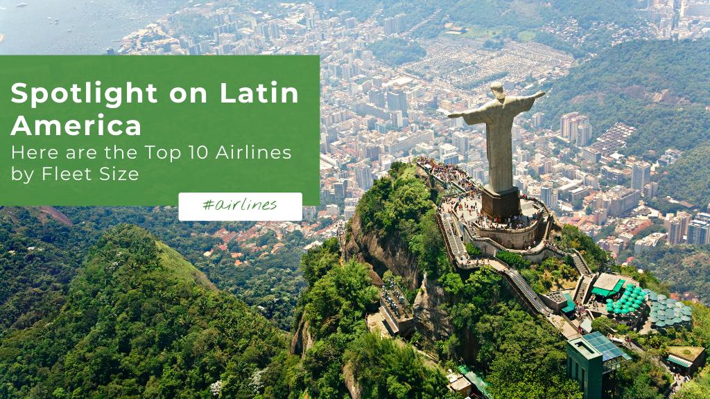 Top 10 Biggest Latin America Airlines