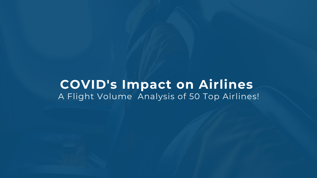 COVID Impact On Airlines - A Flight Volume Analysis