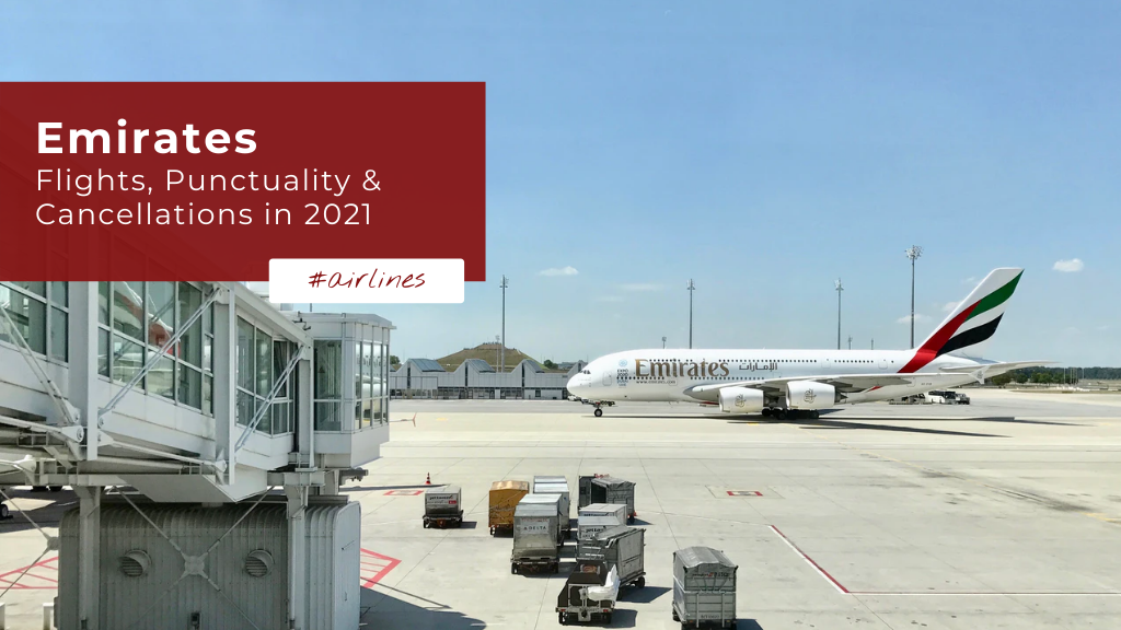 Emirates — Flights, Punctuality & Cancellations in 2021