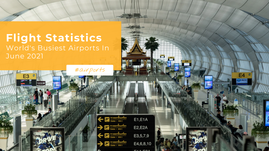 World's Busiest Airport — June 2021