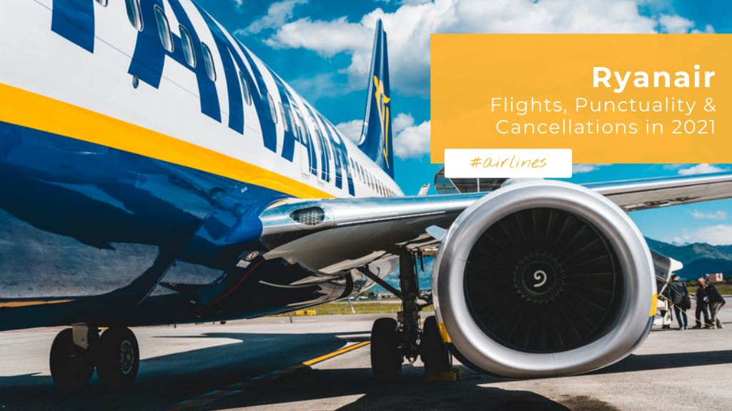 Ryanair - Flights, Punctuality and Cancellations in 2021