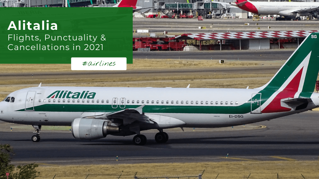 Alitalia - Flights, Punctuality and Cancellations in 2021