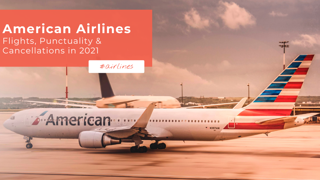 American Airlines Flights, Punctuality and cancellation rae
