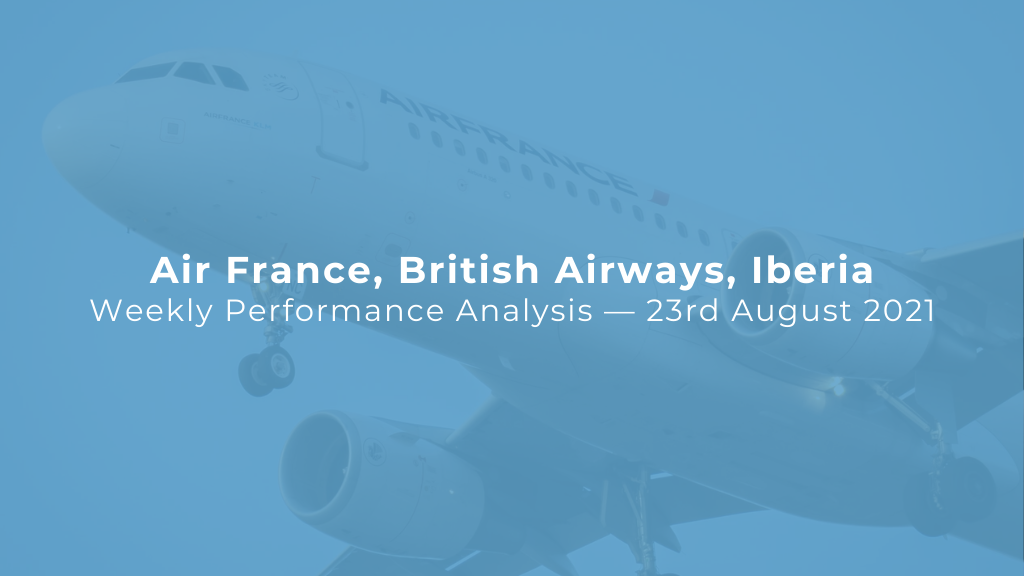 Air France, British Airways, Iberia — Weekly Performance Analysis — 23 August