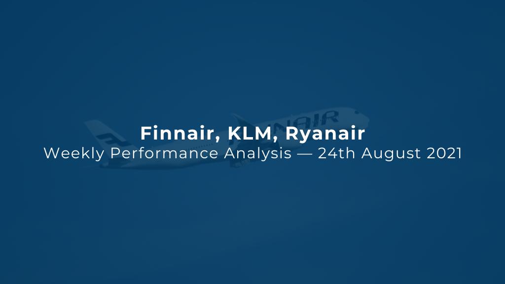 Finnair, KLM, Ryanair — Weekly Performance Analysis — 24 August