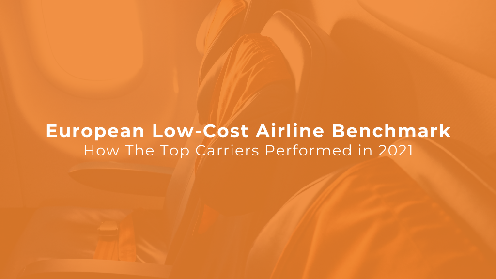 European Low-Cost Airline Benchmark: How The Top Carriers Performed in 2021