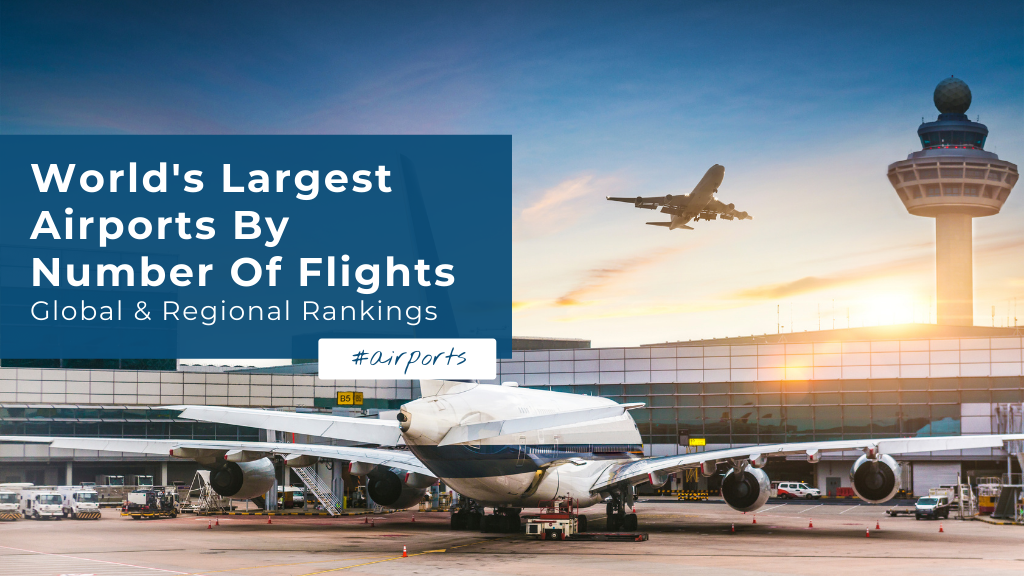 World's Largest Airport By Number Of Flights — Global & Regional Top 10
