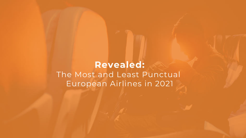 Revealed: The Most and Least Punctual European Airlines in 2021