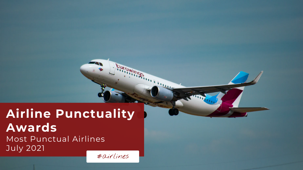 Airline Punctuality Awards — Most Punctual Airlines in July 2021