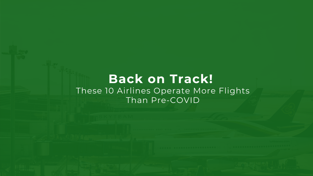 These 10 Airlines Operate More Flights Than Pre-COVID