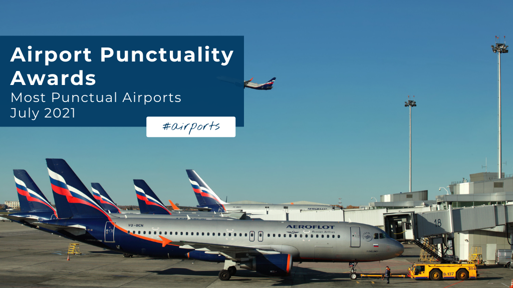 Airport Punctuality Awards — Most Punctual Airports in July 2021