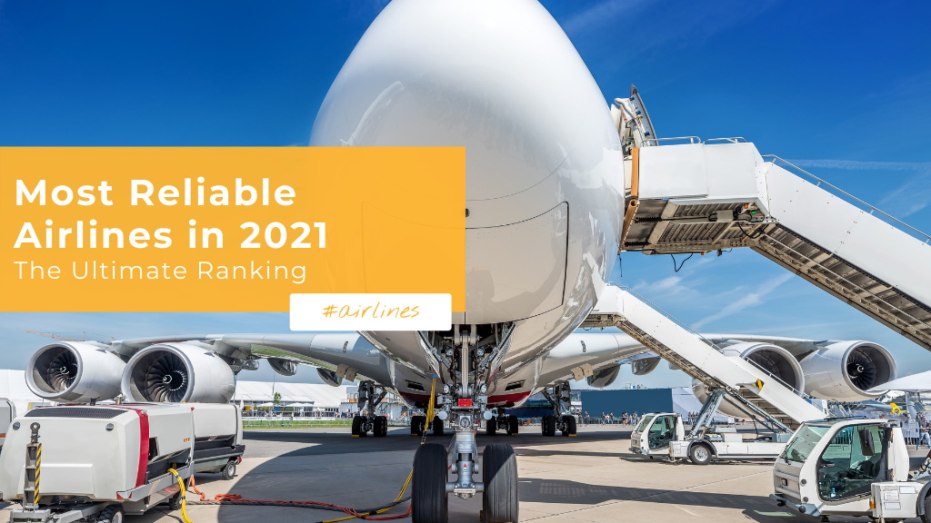 Most Reliable Airlines in 2021 - The Ultimate Ranking!
