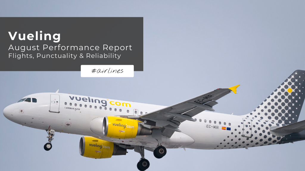 Vueling: August Performance Report — Flights, Punctuality & Reliability