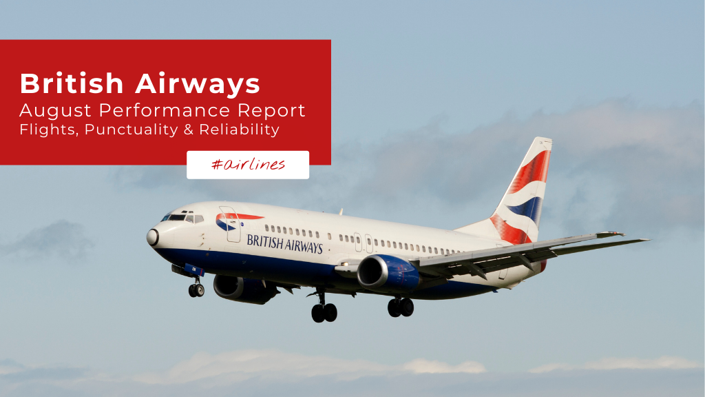 British Airways: August Performance Report — Flights, Punctuality & Reliability
