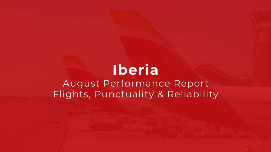 Iberia: August Performance Report — Flights, Punctuality & Reliability