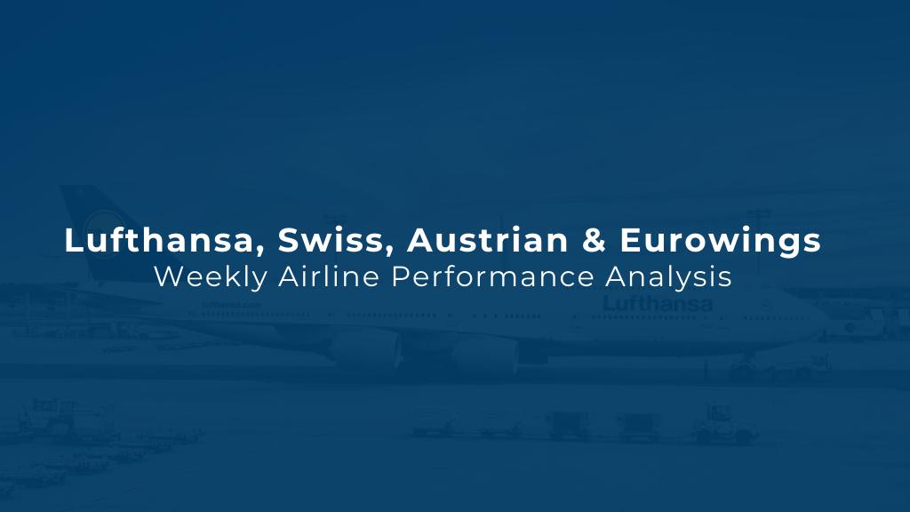 Weekly Airline Performance Analysis: Lufthansa, Swiss, Austrian & Eurowings